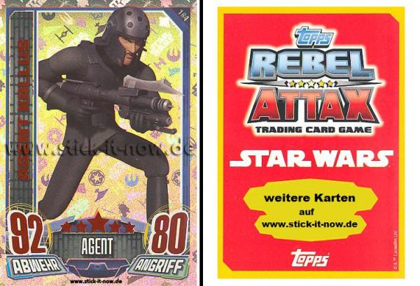 Rebel Attax - Serie 1 (2015) - AGENT KALLUS - Nr. 184 ( Holo-Foil Karte )